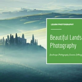 Landscape Photography Camera Settings