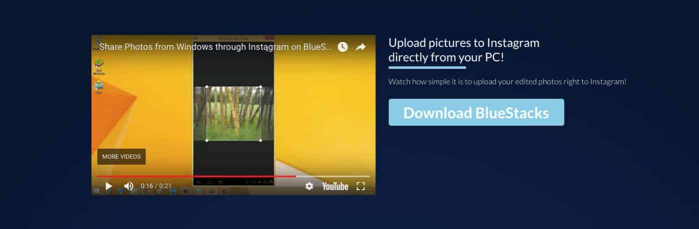 Bluestacks Use Instagram on your PC by emulating the Android Environment on your PC/Mac